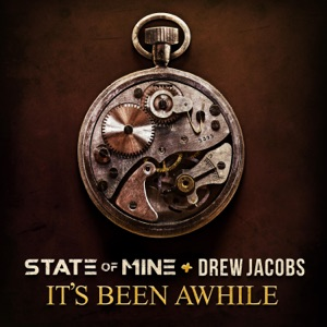 State of Mine & Drew Jacobs - It's Been Awhile