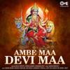 Ambe Maa Devi Maa Mata Bhajan