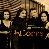 Forgiven, Not Forgotten by The Corrs on Apple Music