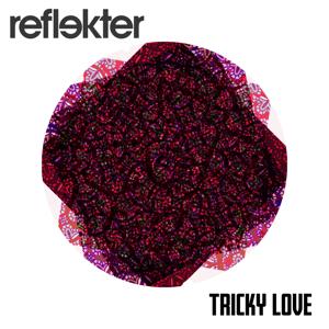 REFLEKTER - Tricky Love