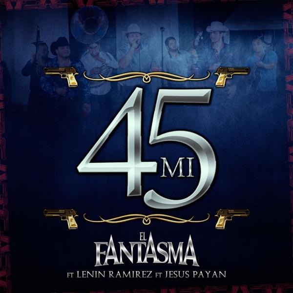 Mi 45 (feat. Lenin Ramirez & Jesús Payan) [En Vivo] - Single