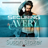 Susan Stoker - Securing Avery: SEAL of Protection: Legacy, Book 5 (Unabridged)  artwork
