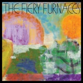 The Fiery Furnaces - Down by the So and So on Somewhere