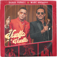 Daddy Yankee & Marc Anthony - De Vuelta Pa' La Vuelta artwork