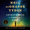 Neil deGrasse Tyson - Astrophysics for People in a Hurry  artwork