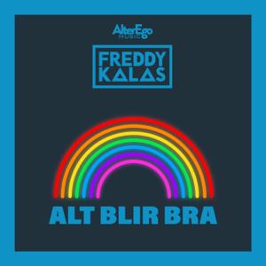Freddy Kalas - Alt Blir Bra