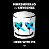 Here With Me feat CHVRCHES - Marshmello mp3