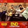 End Yaariyaan From High End Yaariyaan Single