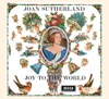 Joan Sutherland: Joy to the World, Dame Joan Sutherland, Philharmonia Orchestra, Richard Bonynge & The Ambrosian Singers