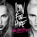Icon for Hire - You Can't Kill Us
