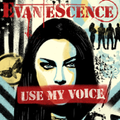 Use My Voice - Evanescence