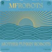 MF Robots - Mother Funkin' Robots
