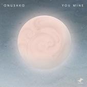 anushka - You Mine