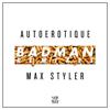 Autoerotique & Max Styler - Badman (J-Trick Remix) artwork