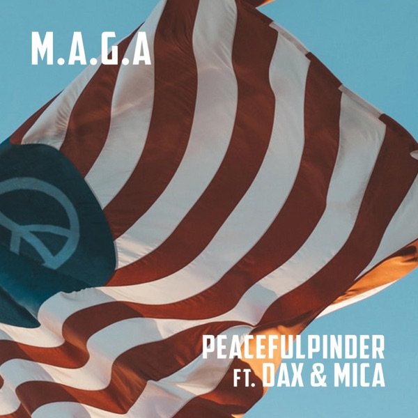 M.A.G.A (feat. Dax & Mica) - Single