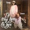 Lemese - Lỡ Say Bye Là Bye (feat. Changg) artwork