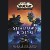 Shadows Rising (World of Warcraft: Shadowlands) (Unabridged) - Madeleine Roux