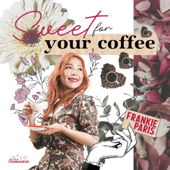 Sweet For Your Coffee