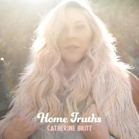 Catherine Britt - Home Truths artwork