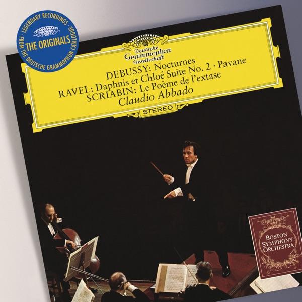 Debussy: Nocturnes, Ravel: Daphnis et Chloé Suite No. 2, Pavane, Scriabin: Le Poème de l'exstase