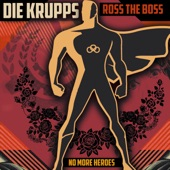 Die Krupps/Ross The Boss - No More Heroes