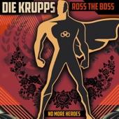 Die Krupps/Ross The Boss - No More Heroes
