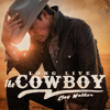 Long Live the Cowboy - Clay Walker