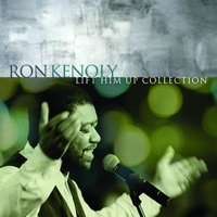Ron Kenoly - Lift Him Up: The Best of Ron Kenoly