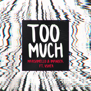 Marshmello & Imanbek - Too Much feat. Usher
