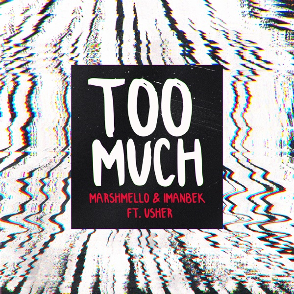 Marshmello & Imanbek – Too Much (feat. Usher) – Single [iTunes Plus AAC M4A] Download Free