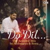 Do Dil feat Sonu Singh The Acoustic Mix Single