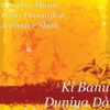Ki Banu Duniya Da - Single