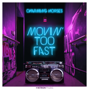 Charming Horses - Movin' Too Fast