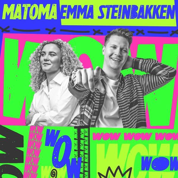 Matoma & Emma Steinbakken - Wow