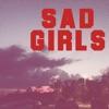 Sad Girls Single