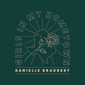 Danielle Bradbery - Girls In My Hometown