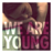Download lagu Fun. - We Are Young (feat. Janelle Monáe).mp3
