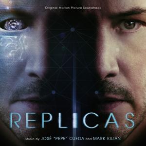 "Jose ""Pepe"" Ojeda & Mark Kilian - Replicas (Original Motion Picture Soundtrack)"