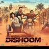 Dishoom (Original Motion Picture Soundtrack)