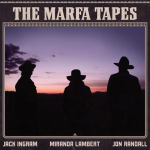 The Marfa Tapes - Jack Ingram, Miranda Lambert & Jon Randall