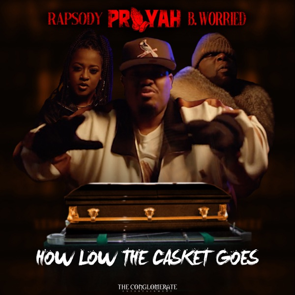 How Low the Casket Goes (feat. Rapsody & B. Worried) - Single