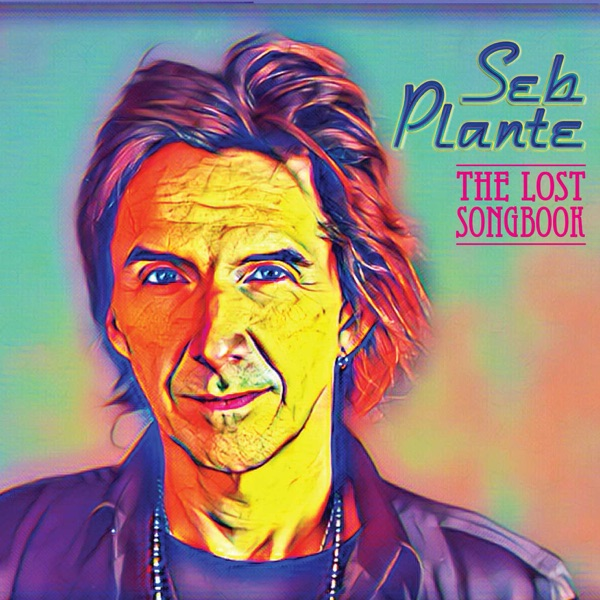 Seb Plante – The Lost Songbook