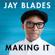 Jay Blades - Making It