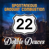 Spontaneous Groovin' Combustion - Double Deuces