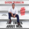 Devon Franklin - The Truth About Men (Unabridged)  artwork