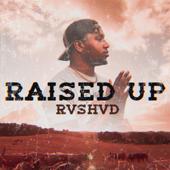 Raised Up - Rvshvd Cover Art