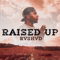 Raised Up - Rvshvd Şarkı Sözleri
