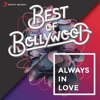Best of Bollywood: Always in Love