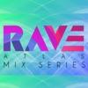 Rave Atlas Mix Series