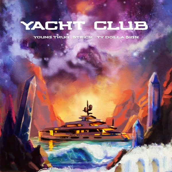 Yacht Club (feat. Young Thug & Ty Dolla $ign) - Single